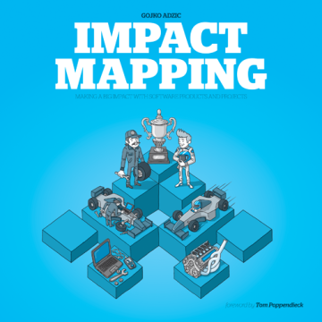 Impact Mapping - Gojko Adzic