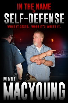 In the Name of Self-Defense - Marc MacYoung